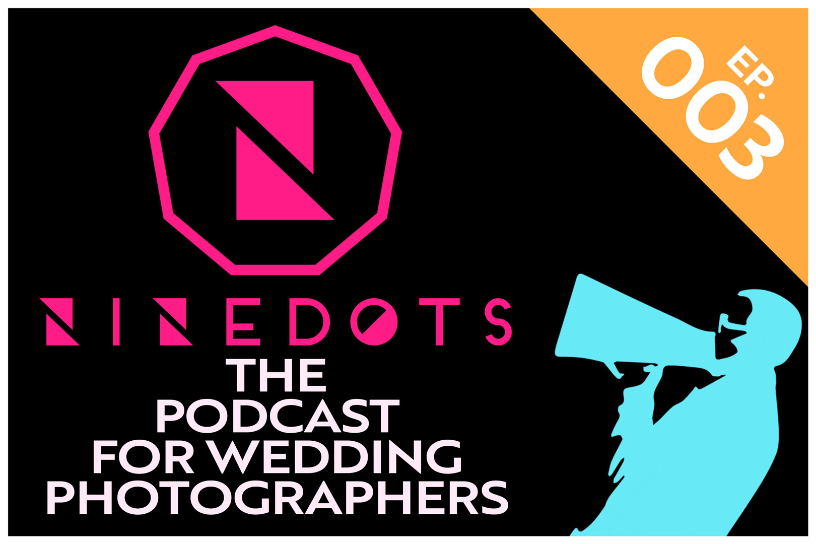 Wedding Photography Podcast - NineDots Dotcast Episode 3