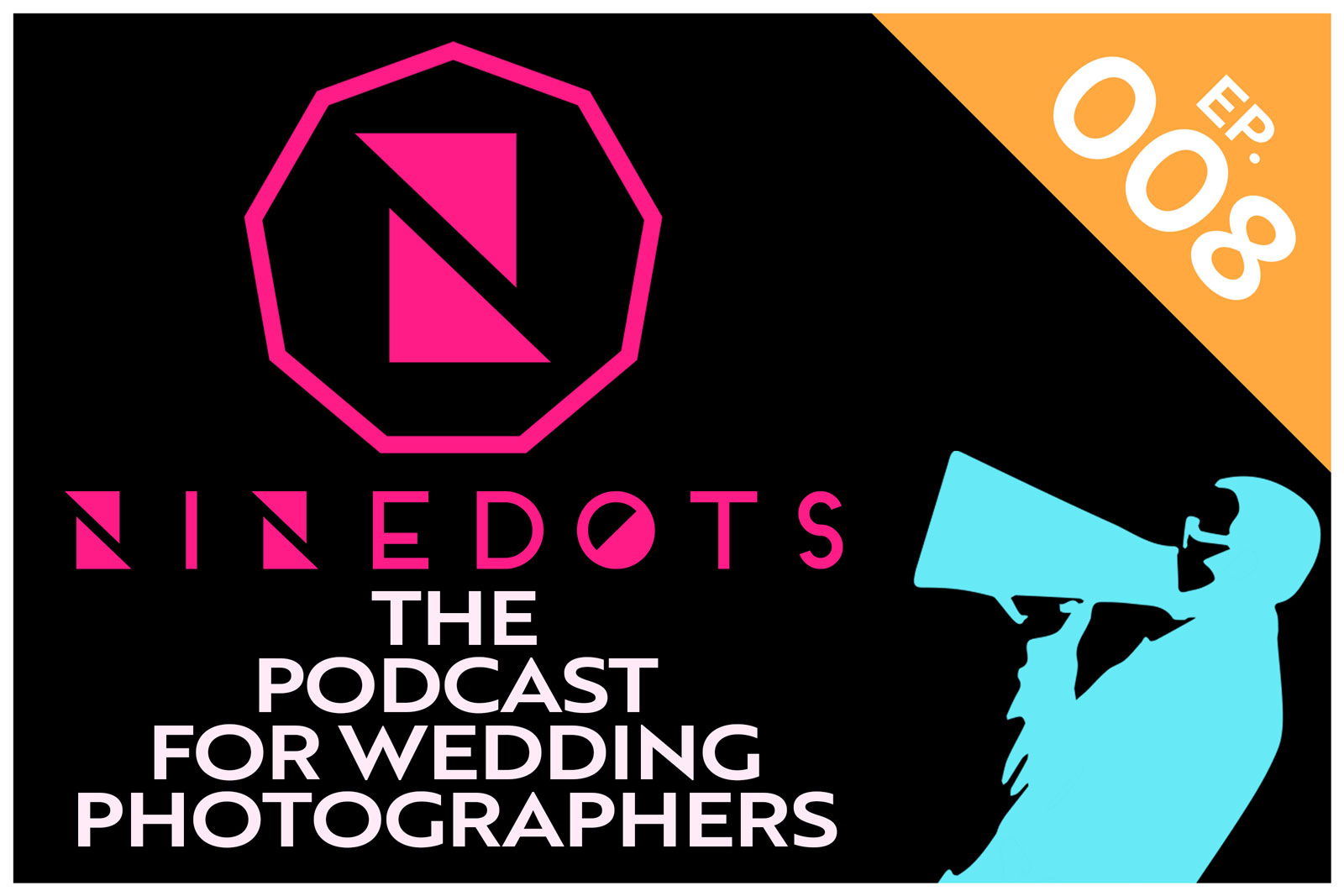 Wedding Photography Podcast Episode 8